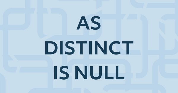 5. Learn SQL AS/DISTINCT/IS NULL
